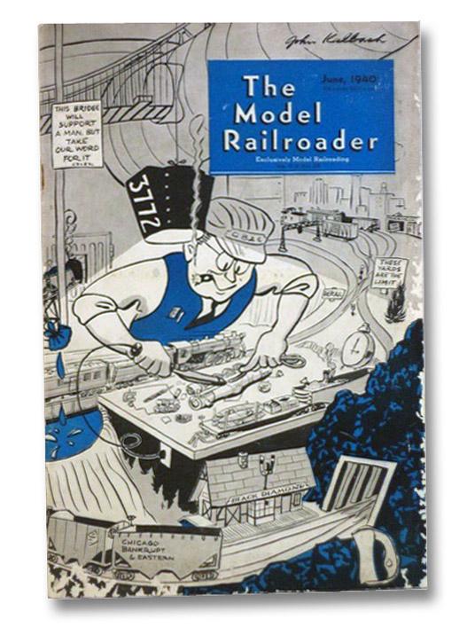 The Model Railroader, June 1940, Vol. 7, No. 6, Kalmbach, A.C.; Anderson, W.V.; Taylor, Frank; Westcott, Linn