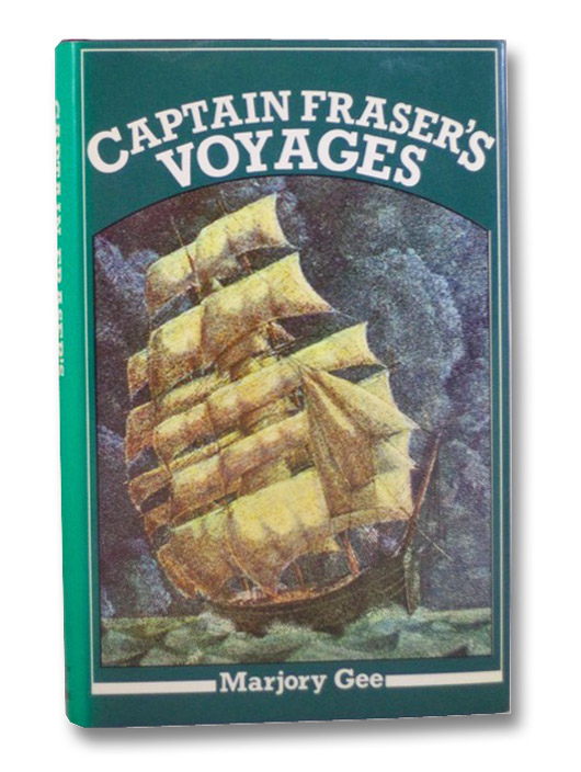 Captain Fraser's Voyages, 1865-1892, Fraser, Thomas Garry; Gee, Marjory