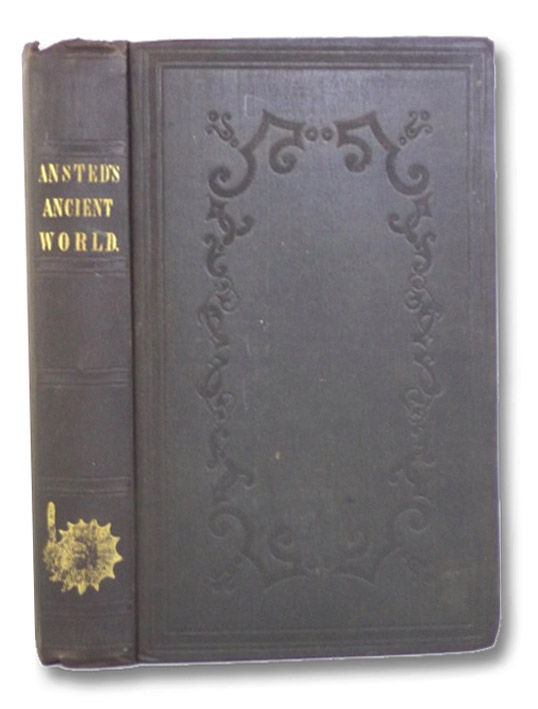 The Ancient World; or, Picturesque Sketches of Creation., Ansted, D.T.