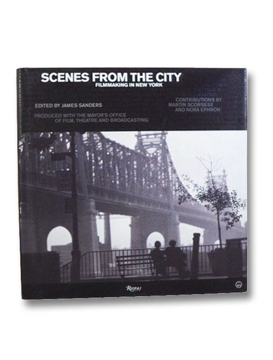 Scenes from the City: Filmmaking in New York, 1966-2006, Sanders, James; Scorsese, Martin; Ephron, Nora