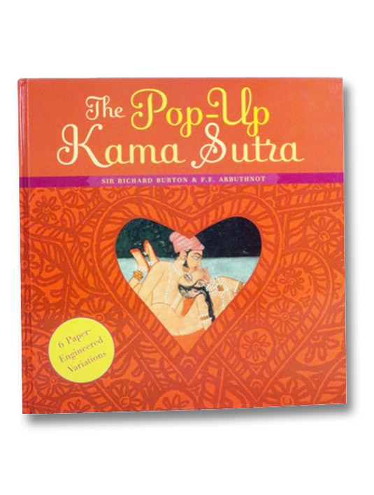 The Pop-Up Kama Sutra: 6 Paper-Engineered Variations, Burton, Richard; Arbuthnot, F.F.