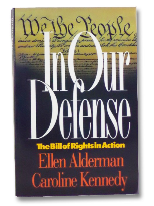 In Our Defense: The Bill of Rights in Action, Alderman, Ellen