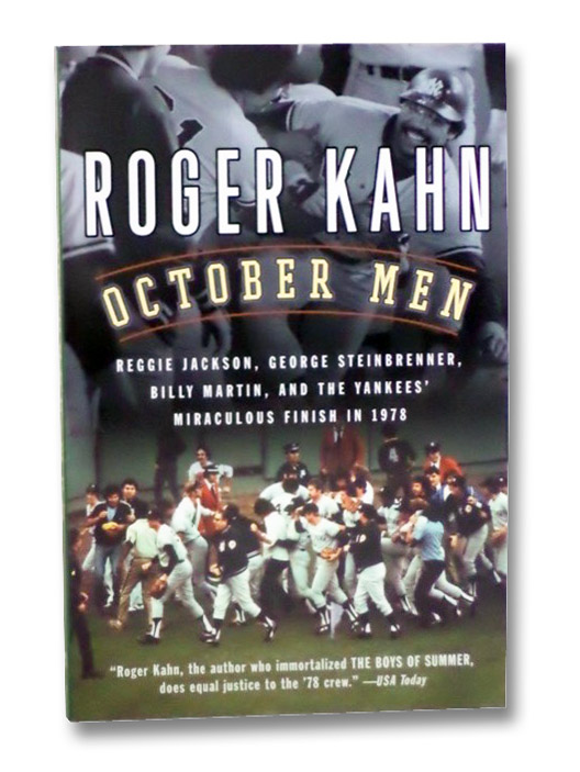 October Men: Reggie Jackson, George Steinbrenner, Billy Martin, and the Yankees' Miraculous Finish in 1978, Kahn, Roger