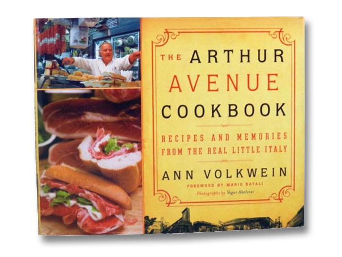 The Arthur Avenue Cookbook: Recipes and Memories from the Real Little Italy, Volkwein, Ann; Batali, Mario