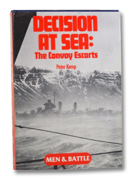 Decision at Sea: The Convoy Escorts (Men & Battle), Kemp, Peter