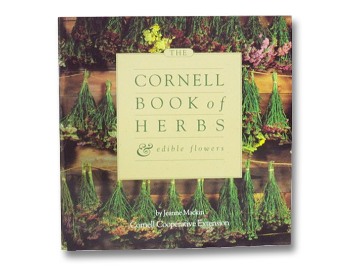 The Cornell Book of Herbs & Edible Flowers, Mackin, Jeanne