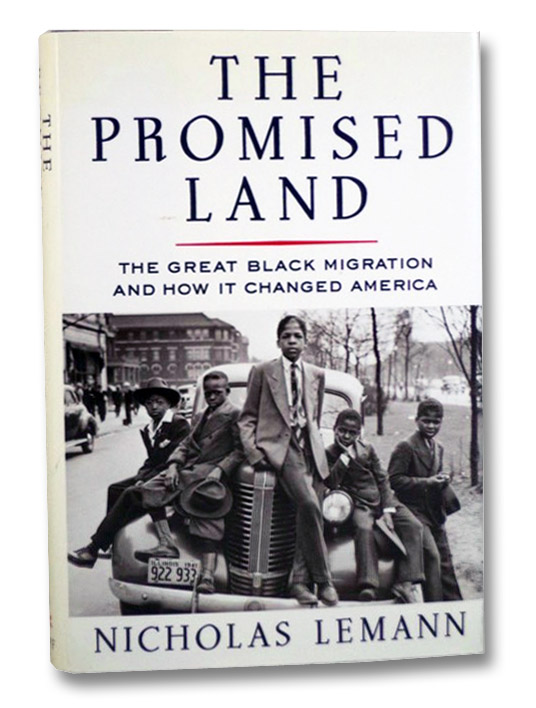 The Promised Land: The Great Black Migration and How it Changed America, Lemann, Nicholas