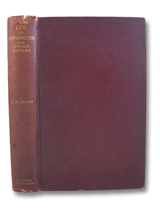 Lee at Appomattox and Other Papers, Adams, Charles Francis
