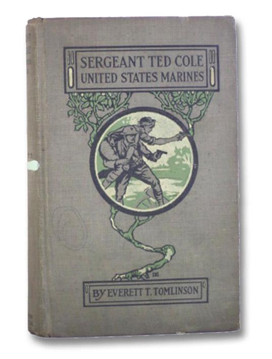 Sergeant Ted Cole United States Marines, Tomlinson, Everett T.