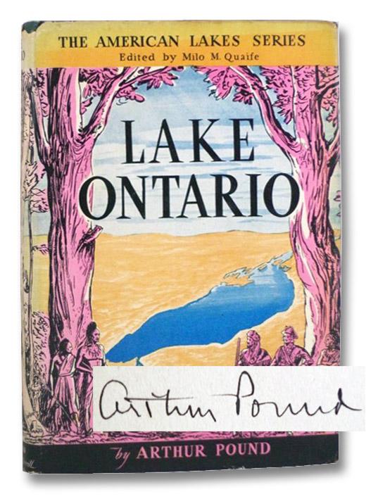 Lake Ontario (The American Lakes Series), Pound, Arthur; Quaife, Milo M.