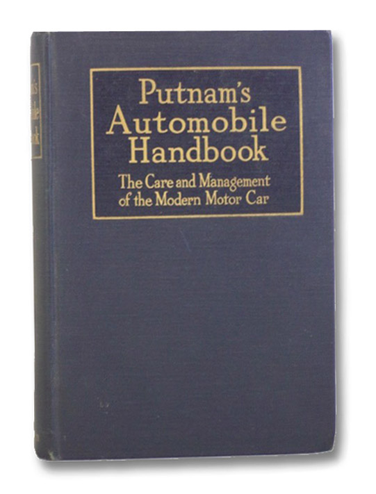 Putnam's Automobile Handbook: The Care and Management of the Modern Motor-Car, Brokaw, H. Clifford; Starr, Charles A.