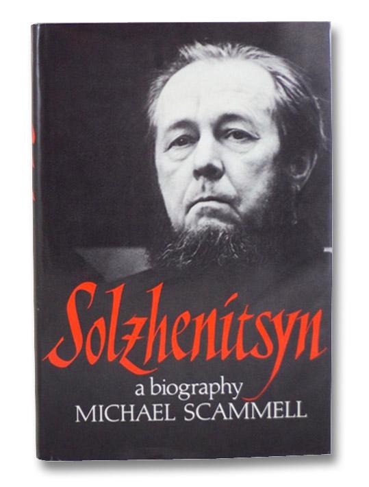 Solzhenitsyn: A Biography, Scammell, Michael
