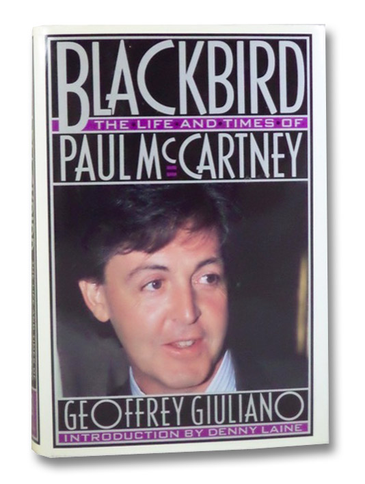 Blackbird: The Life and Times of Paul McCartney, Giuliano, Geoffrey; Laine, Denny