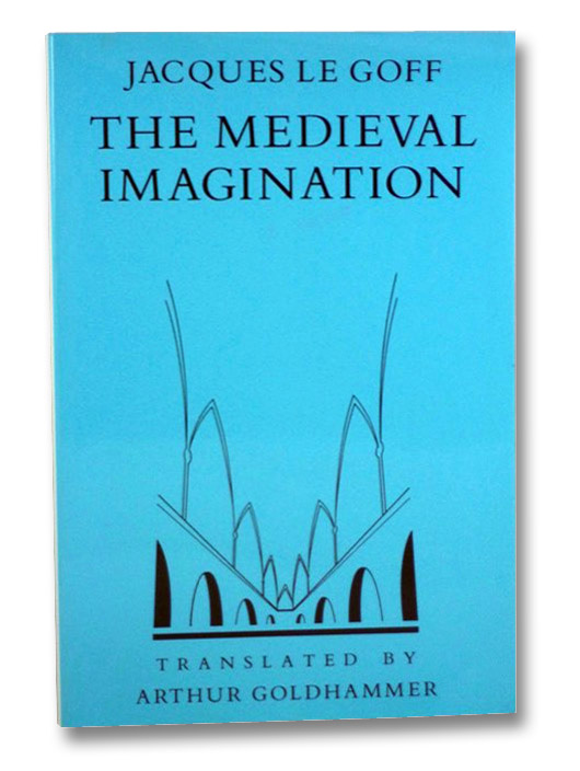 The Medieval Imagination, Le Goff, Jacques