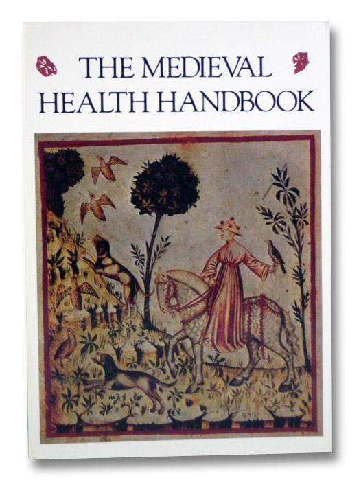 The Medieval Health Handbook: Tacuinum Sanitatis, Arano, Luisa Cogliati