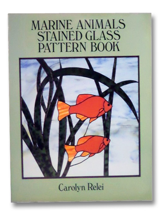 Marine Animals Stained Glass Pattern Book, Relei, Carolyn