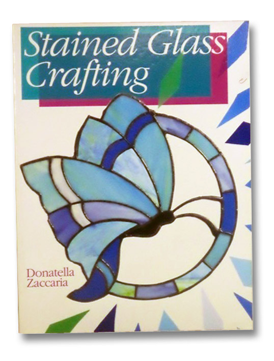 Stained Glass Crafting, Zaccaria, Donatella