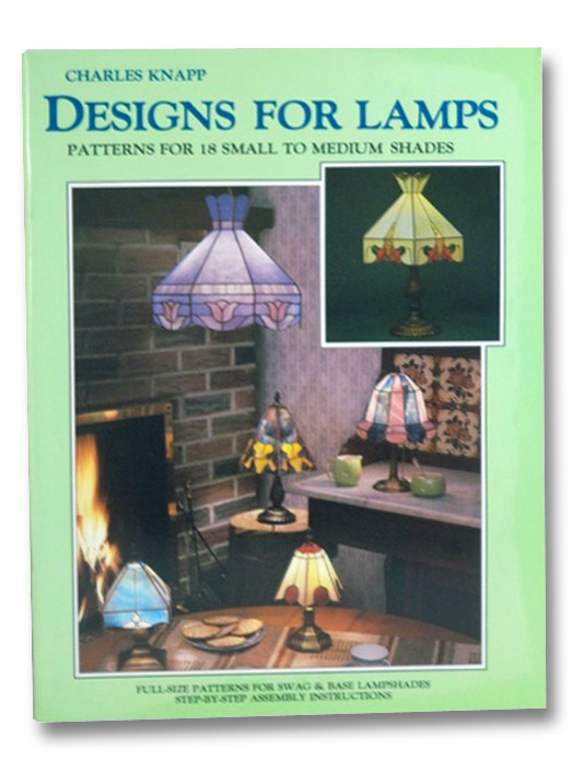Designs for Lamps: Patterns for 18 Small to Medium Shades, Knapp, Charles