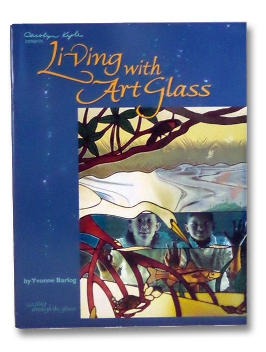 Living With Art Glass, Barlog, Yvonne