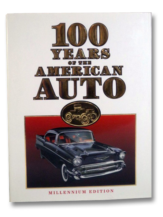100 Years of the American Auto: Millennium Edition, Flammang, James M.