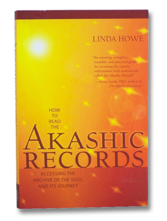 How to Read the Akashic Records: Accessing the Archive of the Soul and its Journey, Howe, Linda