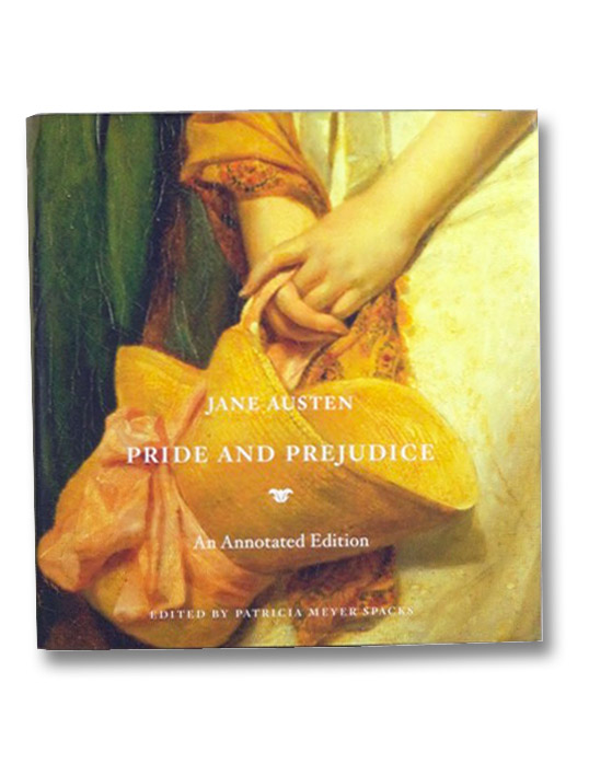 Pride and Prejudice (An Annotated Edition), Austen, Jane; Spacks, Patricia Meyer