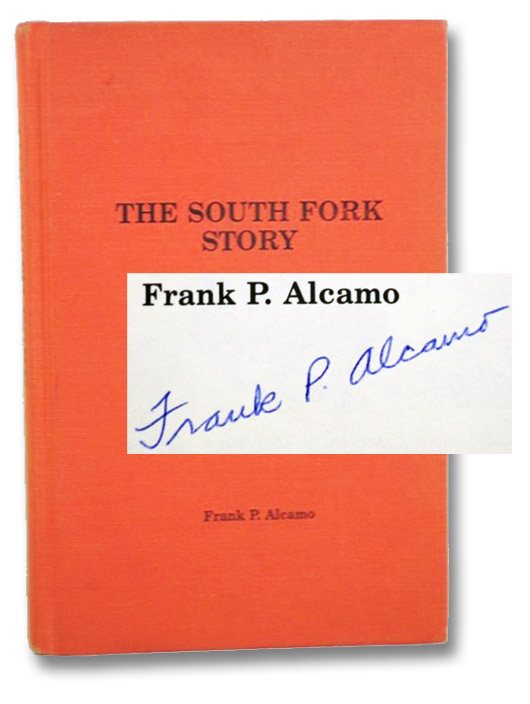 The South Fork Story: The First 100 Years, Alcamo, Frank P.