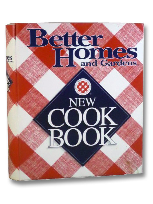 Better Homes and Gardens New Cook Book [Cookbook], Better Homes and Gardens
