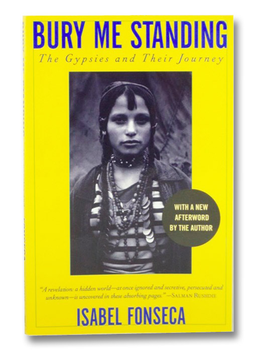 Bury Me Standing: The Gypsies and Their Journey, Fonseca, Isabel