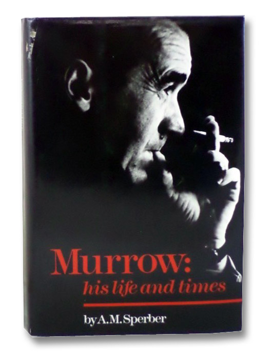 Murrow: His Life and Times, Sperber, A.M.