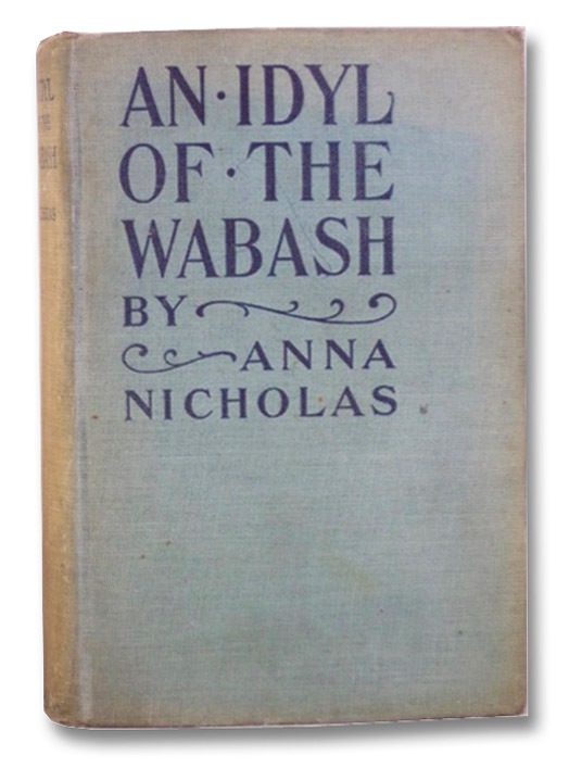 An Idyl of the Wabash, and Other Stories, Nicholas, Anna