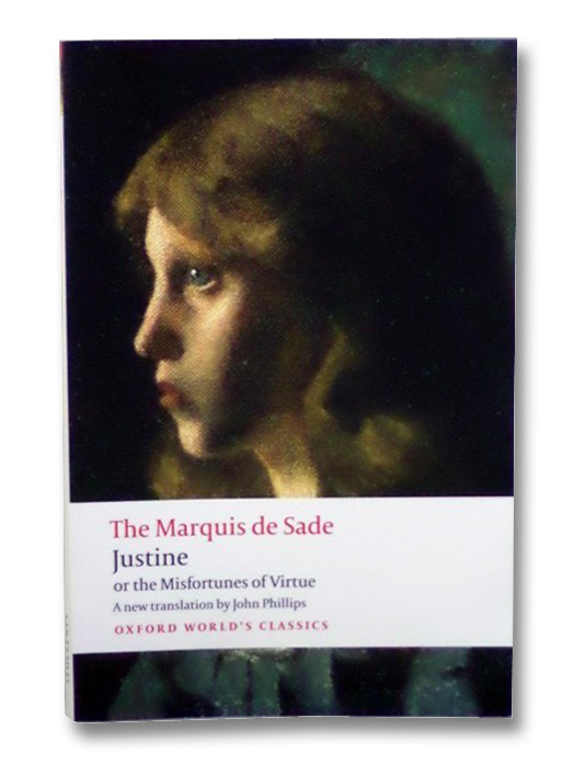 Justine, or the Misfortunes of Virtue (Oxford World's Classics), De Sade, Marquis