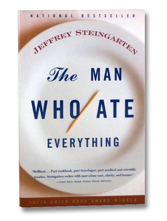 The Man Who Ate Everything, Steingarten, Jeffrey