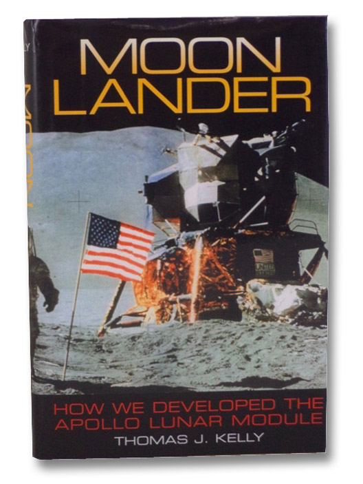 Moon Lander: How We Developed the Apollo Lunar Module, Kelly, Thomas J.
