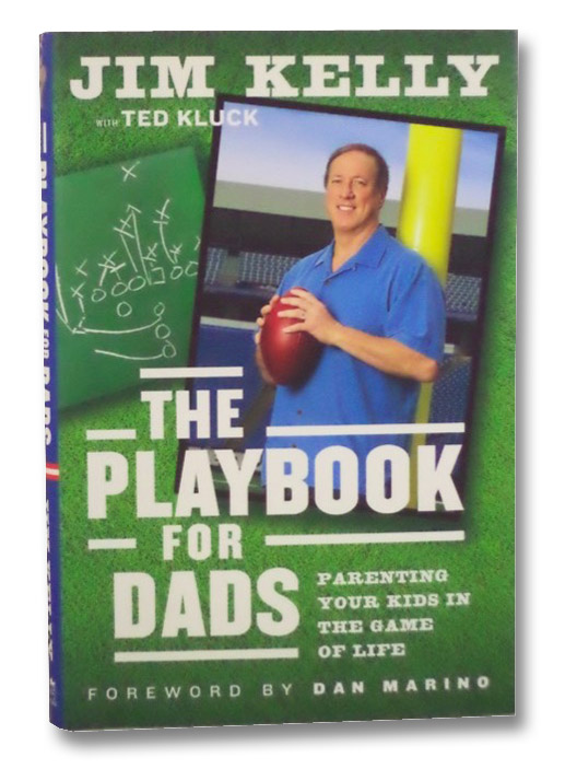 The Playbook for Dads: Parenting Your Kids In the Game of Life, Kelly, Jim
