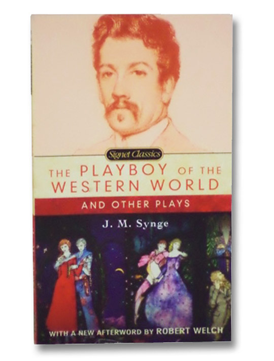 The Playboy of the Western World and Other Plays (Signet Classics), Synge, J.M.
