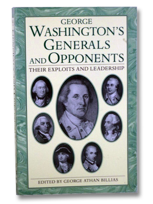 George Washington's Generals and Opponents: Their Exploits and Leadership, Billias, George Athan