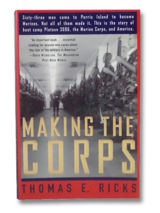 Making the Corps, Ricks, Thomas E.