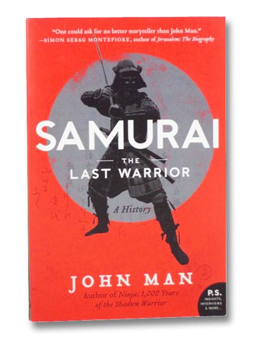 Samurai: The Last Warrior: A History, Man, John