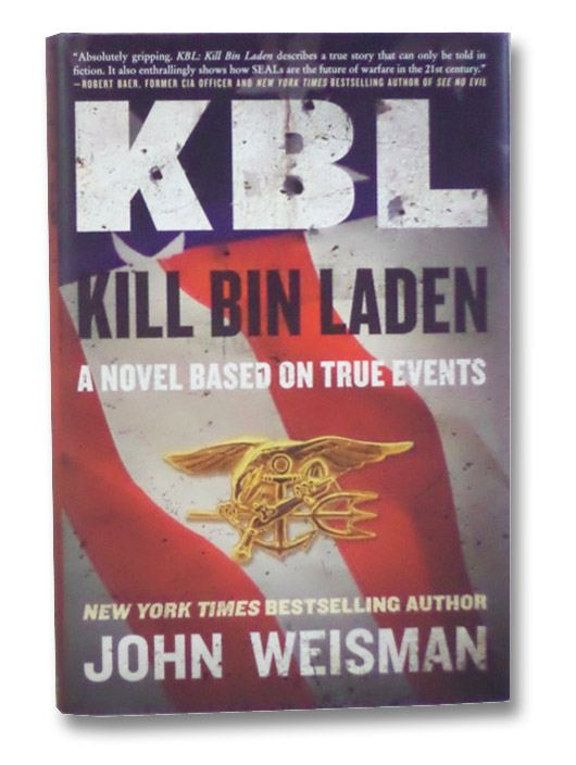 KBL: Kill Bin Laden (A Novel Based on True Events), Weisman, John