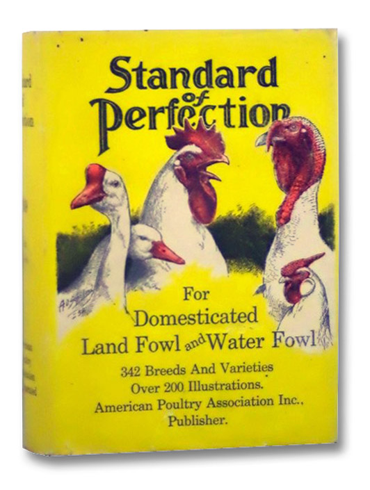 Standard for Perfection: For Domesticated Land Fowl and Water Fowl, American Poultry Association, Inc.
