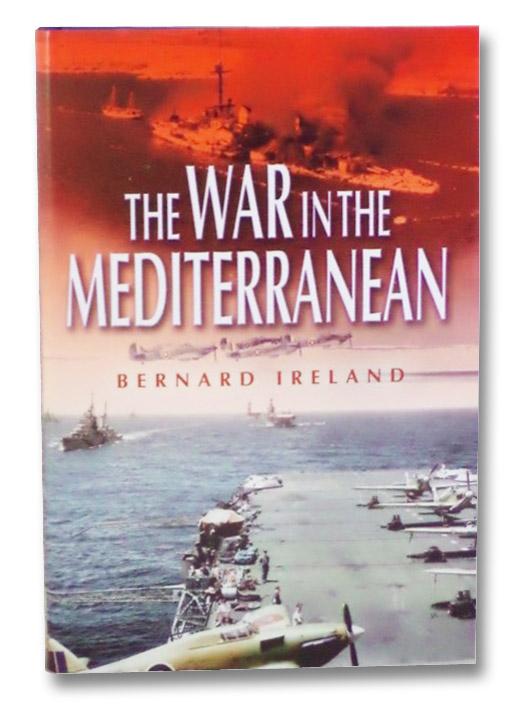 The War in the Mediterranean, 1940-1943, Ireland, Bernard