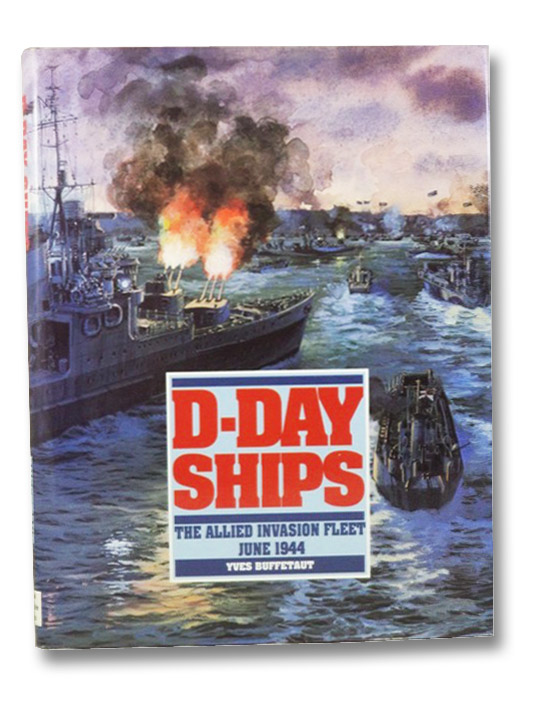 D-Day Ships: The Allied Invasion Fleet, June 1944, Buffetaut, Yves