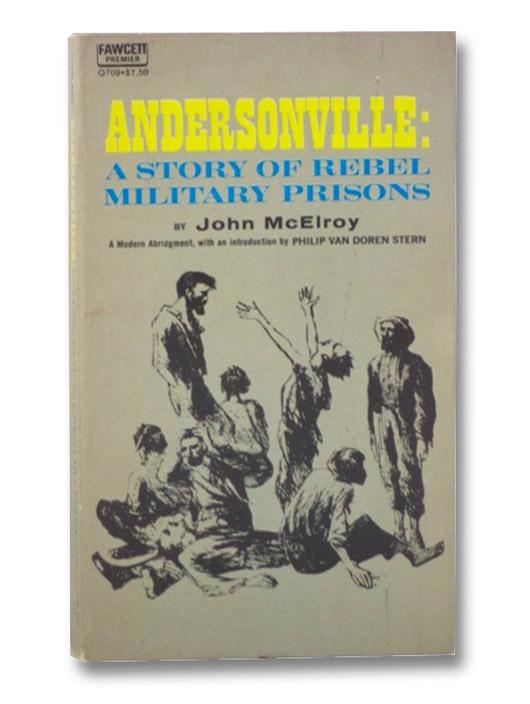 Andersonville: A Story of Rebel Military Prisons, McElroy, John; van Doren Stern, Philip