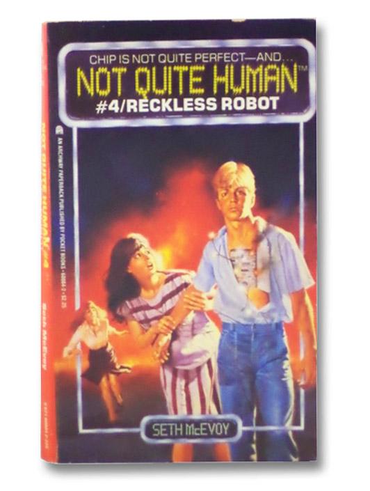Reckless Robot: Not Quite Human (#4), McEvoy, Seth