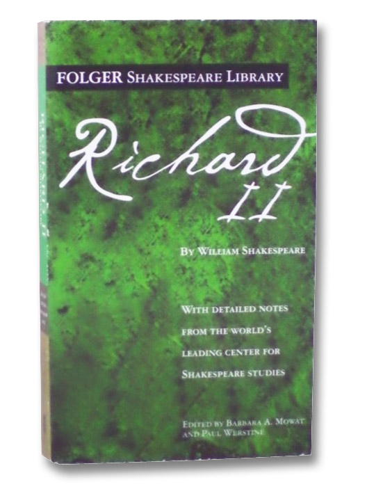 Richard II (Folger Shakespeare Library), Shakespeare, William; Mowat, Barbara A.; Werstine, Paul