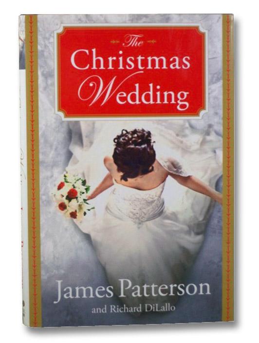 The Christmas Wedding, Patterson, James; DiLallo, Richard