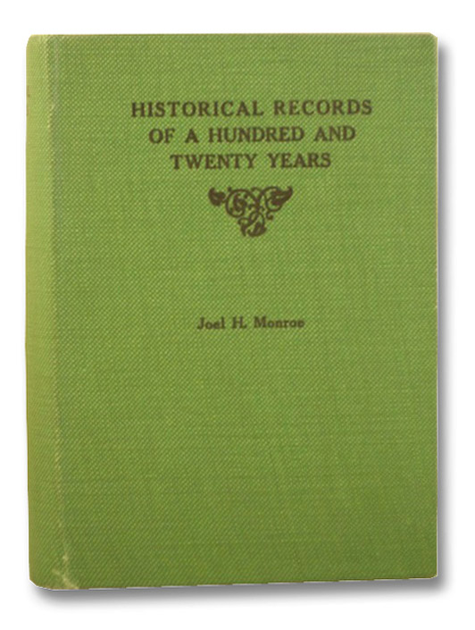 Historical Records of a Hundred and Twenty Years, Auburn, N.Y., Monroe, Joel H.