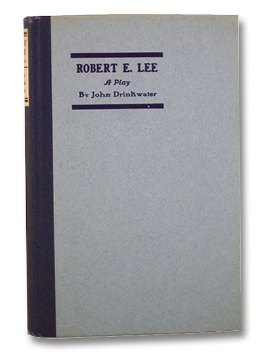 Robert E. Lee: A Play, Drinkwater, John