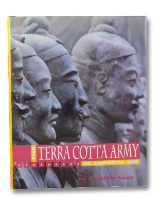 The Terra Cotta Army of Emperor Qin, Lazo, Caroline
